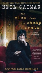 View from the Cheap Seats, The: Selected Nonfiction (Gaiman, Neil)