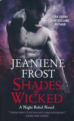 Night Rebel nr. 1: Shades of Wicked (Frost, Jeaniene)