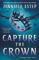 Gargoyle Queen (TPB) nr. 1: Capture the Crown (Estep, Jennifer)