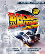 Back to the Future: The Ultimate Visual History - Revised and Expanded Edition (HC) (Klastorin, Michael & Atamaniuk, Randal)