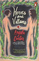 Heroes and Villains (TPB) (Carter, Angela)