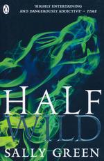 Half Life Trilogy (TPB) nr. 2: Half Wild (Green, Sally)