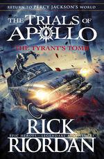 Trials of Apollo, The (TPB) nr. 4: Tyrant's Tomb, The (Riordan, Rick)