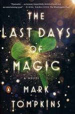 Last Days of Magic, The (TPB) (Tompkins, Mark)
