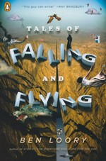 Tales of Falling and Flying (TPB) (Loory, Ben)