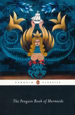 Penguin Classics (TPB)Penguin Book of Mermaids, The (Bacchilega, Christina (Ed.) & Brown, Marie Alohalani (Ed.))