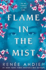 Flame in the Mist (TPB) nr. 1: Flame in the Mist (Ahdieh, Renée)