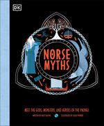 Norse Myths: Meet the Gods, Monsters, and Heroes of the Vikings (Ill. Katie Ponder) (HC) (Ralphs, Matt)