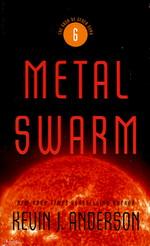 Saga of Seven Suns nr. 6: Metal Swarm  - TILBUD (så længe lager haves, der tages forbehold for udsolgte varer) (Anderson, Kevin J.)