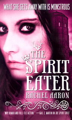 Legend of Eli Monpress nr. 3: Spirit Eater, The (Aaron, Rachel)