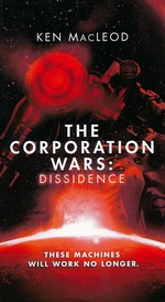 Second Law nr. 1: Corporation Wars, The: Dissidence (Macleod, Ken)