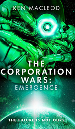 Second Law nr. 3: Corporation Wars, The: Emergence (Macleod, Ken)