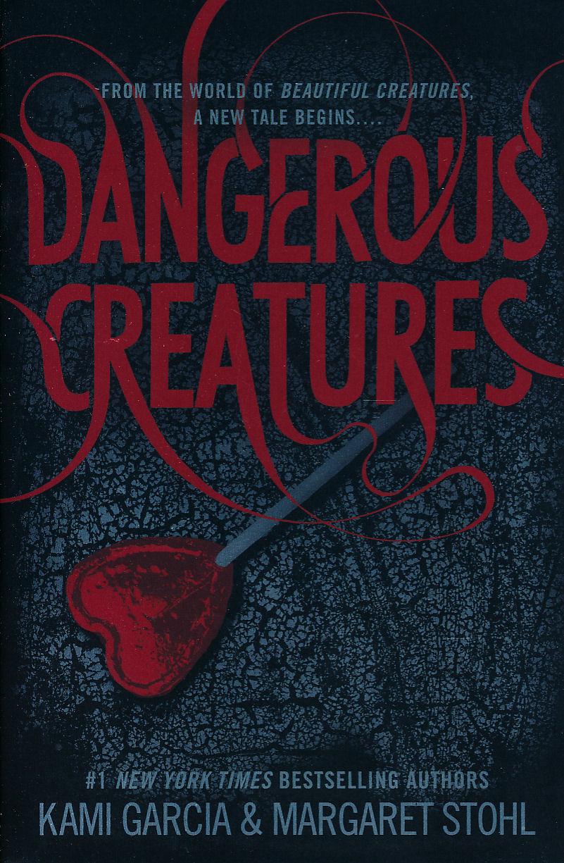dangerous creatures garcia kami stohl margaret