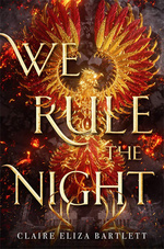 We Rule the Night (HC) (Bartlett, Claire Eliza)