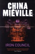 Bas-Lag (TPB) nr. 3: Iron Council (Miéville, China)