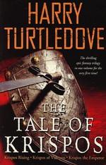Tale of Krispos, The (TPB)Tale of Krispos, The (Krispos Rising, Krispos of Videssos og Krispos the Emperor i 1 bind) (Turtledove, Harry)