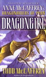 Dragonriders of Pern nr. 17: Dragongirl (m. Todd McCaffrey) (McCaffrey, Anne)