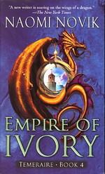 Temeraire nr. 4: Empire of Ivory (Novik, Naomi)