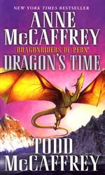 Dragonriders of Pern nr. 18: Dragon's Time (m. Todd McCaffrey) (McCaffrey, Anne)