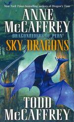 Dragonriders of Pern nr. 19: Sky Dragons (m. Todd McCaffrey) (McCaffrey, Anne)
