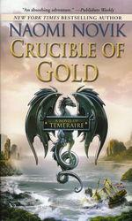 Temeraire nr. 7: Crucible of Gold (Novik, Naomi)