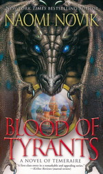 Temeraire nr. 8: Blood of Tyrants (Novik, Naomi)