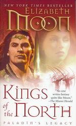 Paladin's Legacy nr. 2: Kings of the North (Moon, Elizabeth)