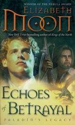 Paladin's Legacy nr. 3: Echoes of Betrayal (Moon, Elizabeth)