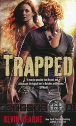 Iron Druid Chronicles, The nr. 5: Trapped (Hearne, Kevin)