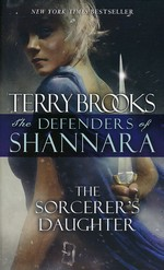 Defenders of Shannara nr. 3: Sorcerer's Daughter, The (Brooks, Terry)