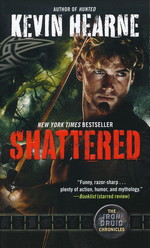 Iron Druid Chronicles, The nr. 7: Shattered (Hearne, Kevin)