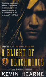 Seven Kennings nr. 2: Blight of Blackwings, A (Hearne, Kevin)