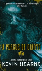 Seven Kennings nr. 1: Plague of Giants, A (Hearne, Kevin)