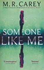 Someone Like Me  (Skriver som M. R. Carey) (TPB) (Carey, Mike)