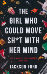Girl Who Could Move Sh*t With Her Mind, The (TPB) (Ford, Jackson)