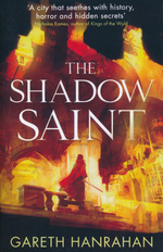 Black Iron Legacy, The (TPB) nr. 2: Shadow Saint, The (Hanrahan, Gareth)