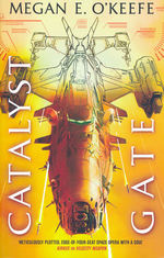 Protectorate, The (TPB) nr. 3: Catalyst Gate (O'Keefe, Megan E.)