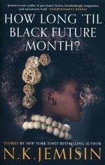How Long 'til Black Future Month? (TPB) (Jemisin, N.K.)