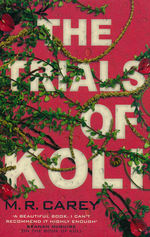 Rampart Trilogy (TPB) nr. 2: Trials of Koli, The (Skriver som M. R. Carey) (Carey, Mike)