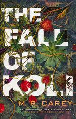 Rampart Trilogy (TPB) nr. 3: Fall of Koli, The (Skriver som M. R. Carey) (Carey, Mike)