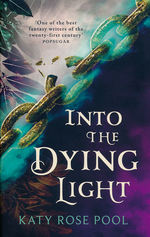 Age of Darkness, The (TPB) nr. 3: Into the Dying Light (Pool, Katy Rose)