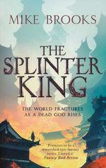 God-King Chronicles, The (TPB) nr. 2: Splinter King, The (Brooks, Mike)