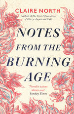 Notes From the  Burning Age (TPB) (North, Claire)