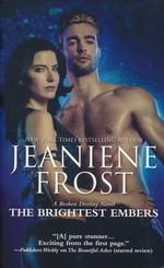 Broken Destiny nr. 3: Brightest Embers, The (Frost, Jeaniene)