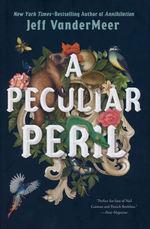 Misadventures of Jonathan Lambshead (HC) nr. 1: Peculiar Peril, A (VanderMeer, Jeff)