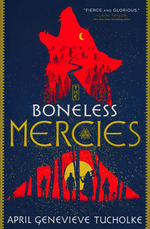 Boneless Mercies, The (Tucholke, April Genevieve)