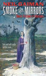 Smoke and Mirrors: Short Fiction and Illusions (Gaiman, Neil)