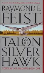 Conclave of Shadows  nr. 1: Talon of the Silver Hawk (Feist, Raymond E.)