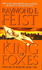 Conclave of Shadows  nr. 2: King of Foxes (Feist, Raymond E.)