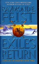 Conclave of Shadows  nr. 3: Exile's Return (Feist, Raymond E.)